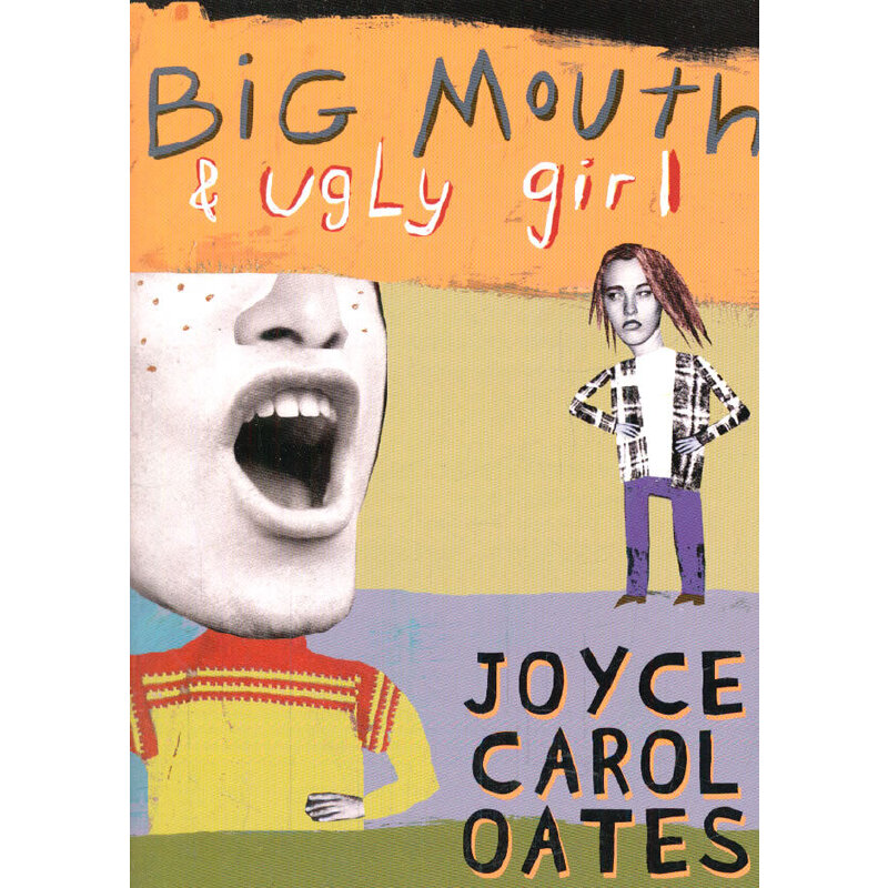 big mouth and ugly girl Read our review of big mouth & ugly girl by author joyce carol oates.