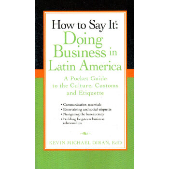 How to Say It: Doing Business in Latin America: A Pocket Guide to the Culture, Customs and Etiquette (ISBN=9780735204430)